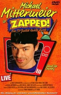 Cover Michael Mittermeier - Zapped! - Live [DVD]